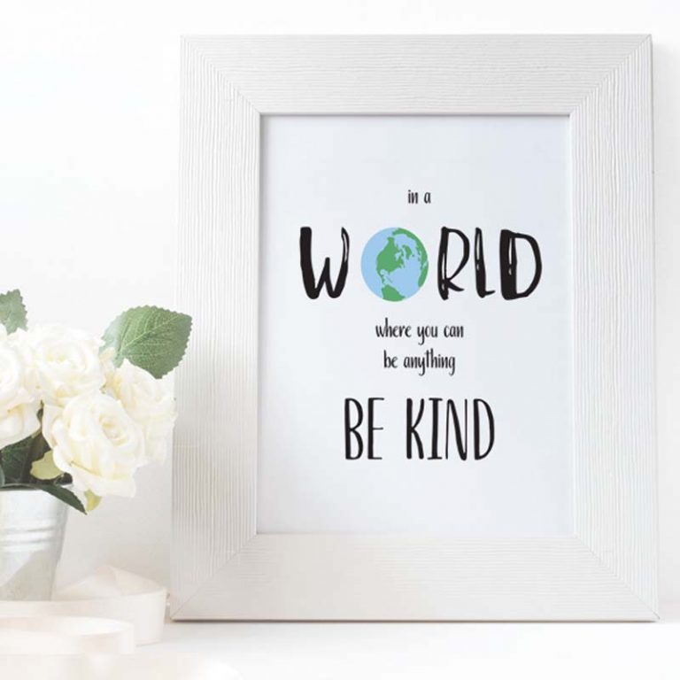 In a World Where You Can Be Anything Be Kind Print
