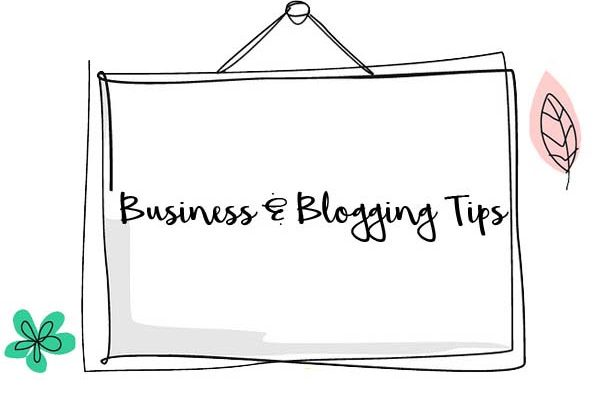 Business & Blogging Tips for Your Hobby, Business, & Blog