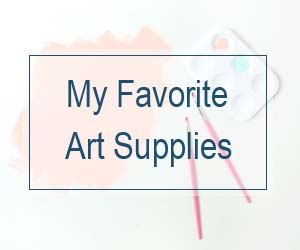 My Favorite Art Supplies