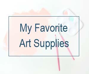 My Favorite Art Supplies