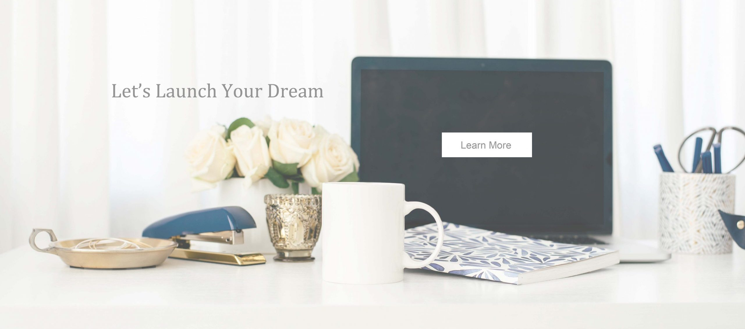 Let's Launch Your Dream