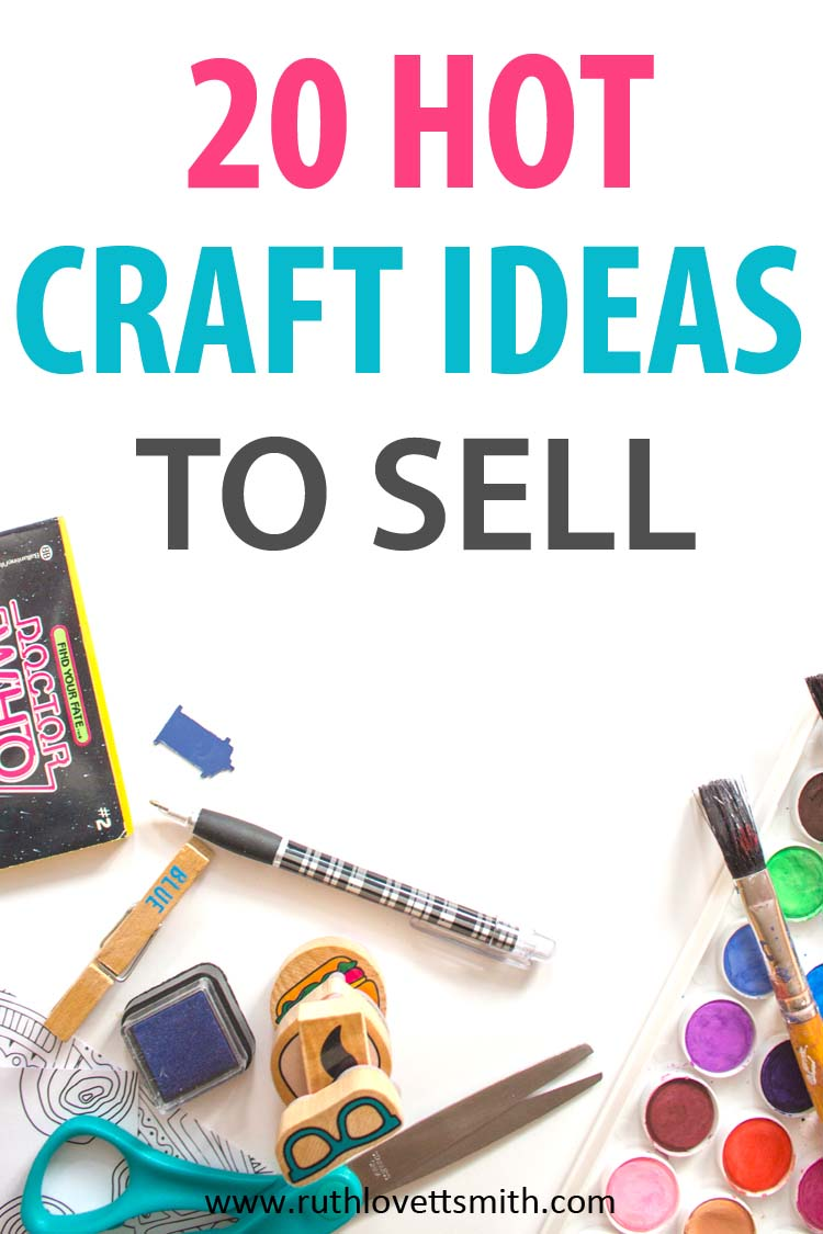 Hot Craft Ideas to Sell: 20 Easy Crafts to Make and Sell from Home ...