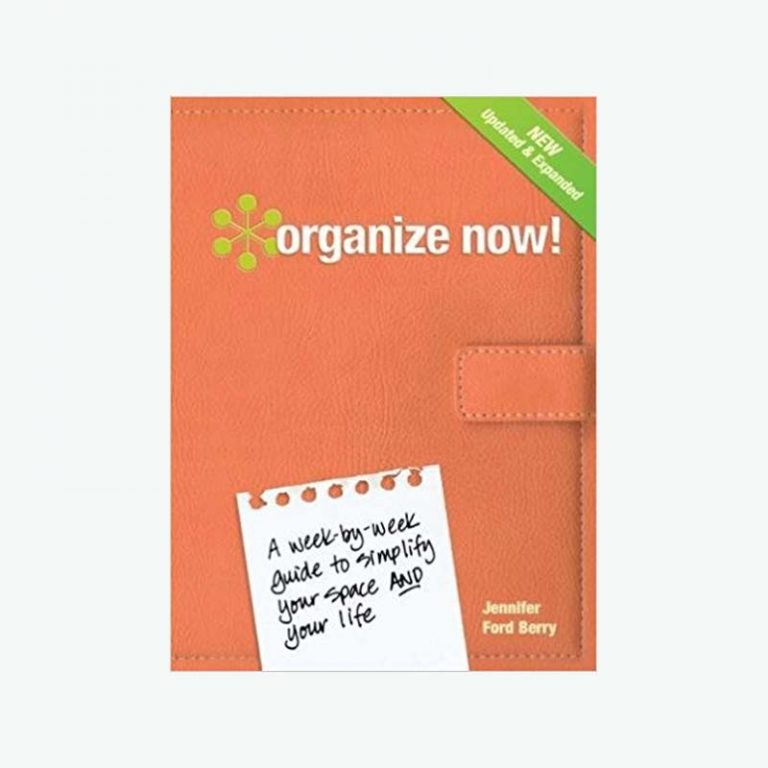 Organize Now! A Week by Week Guide