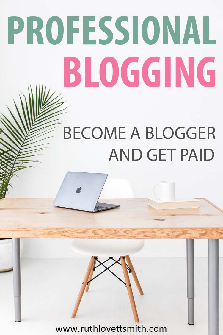 Professional Blogging How to Become a Blogger and Get Paid